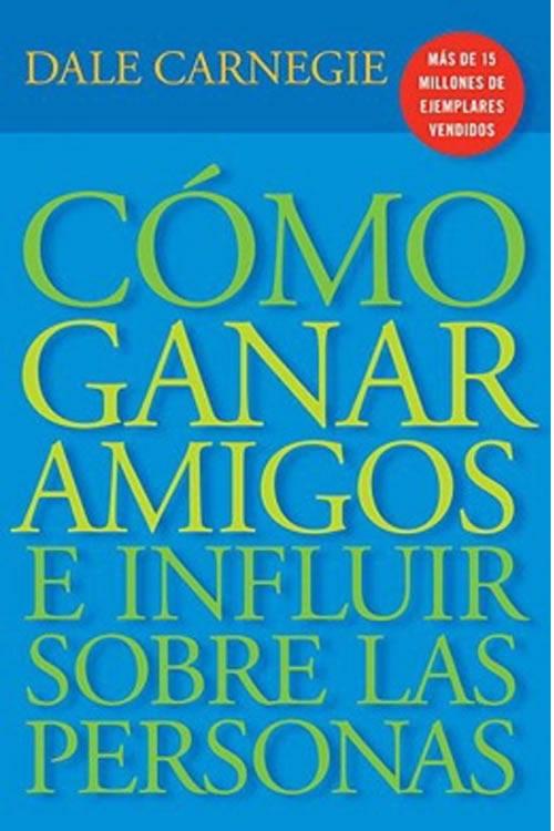 Libros de autoayuda: Cómo ganar amigos e influir sobre las personas de Dale Carnegie